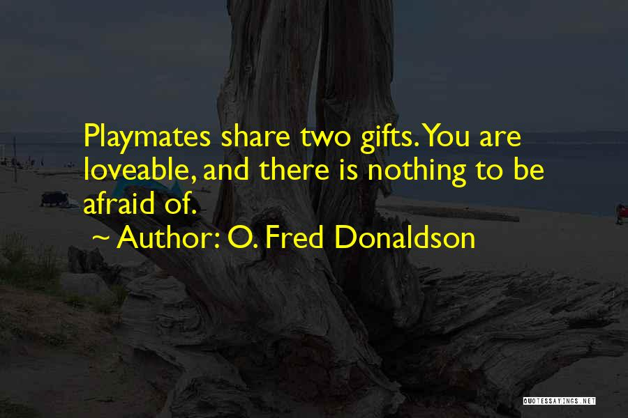 Original Love Quotes By O. Fred Donaldson