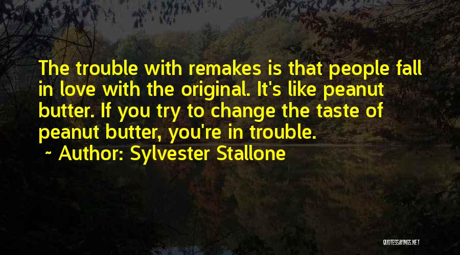Original Love Quotes By Sylvester Stallone