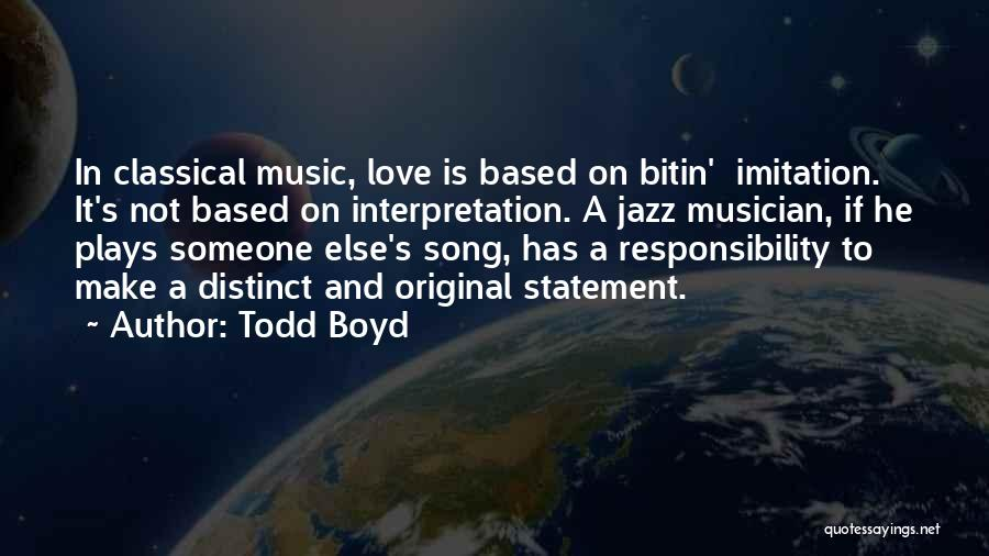 Original Love Quotes By Todd Boyd