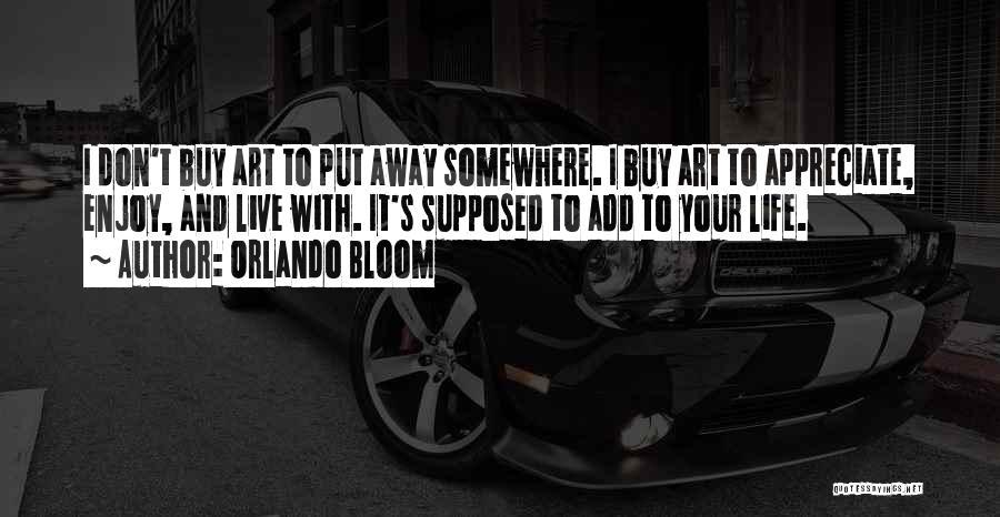 Orlando Bloom Quotes 1582235