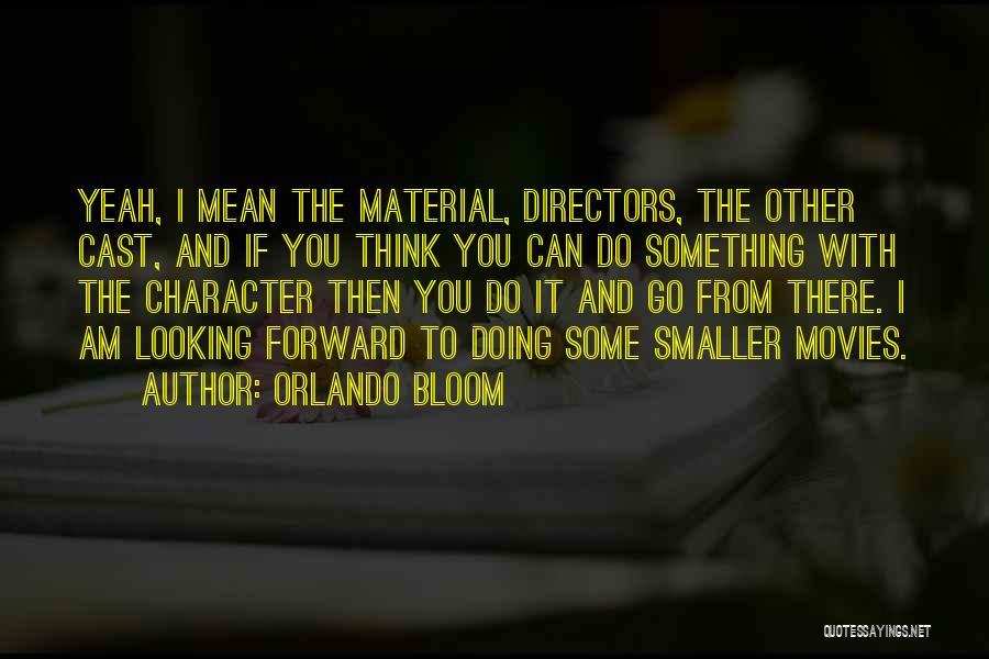 Orlando Bloom Quotes 2004056