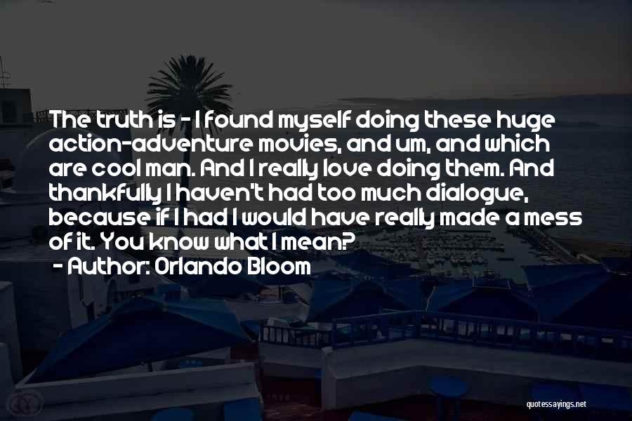 Orlando Bloom Quotes 359015