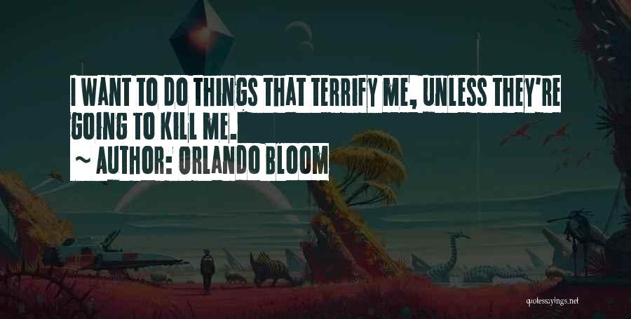 Orlando Bloom Quotes 934869