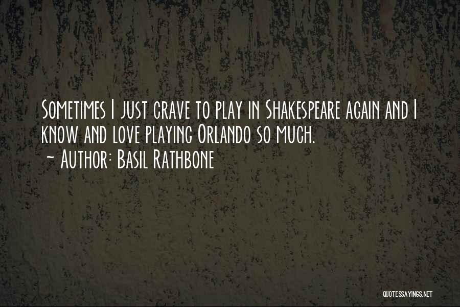 Orlando Quotes By Basil Rathbone