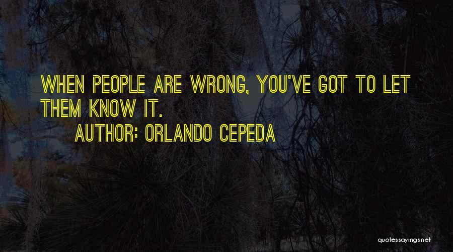 Orlando Quotes By Orlando Cepeda