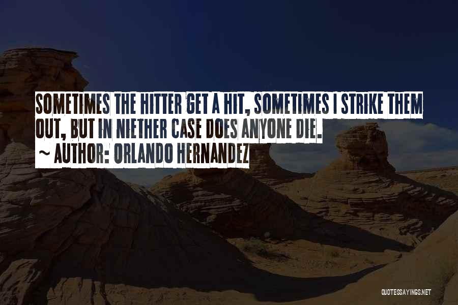 Orlando Quotes By Orlando Hernandez