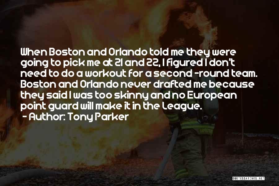 Orlando Quotes By Tony Parker