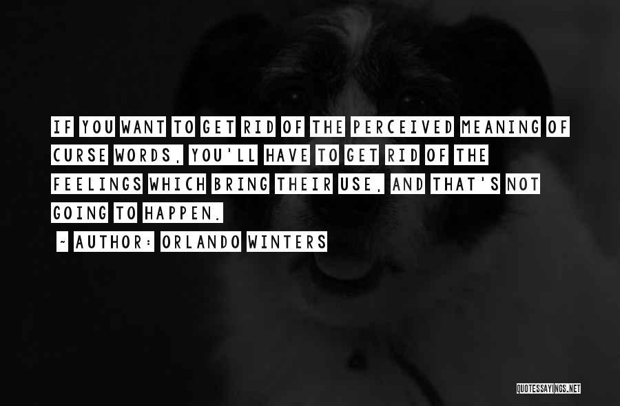 Orlando Winters Quotes 673890