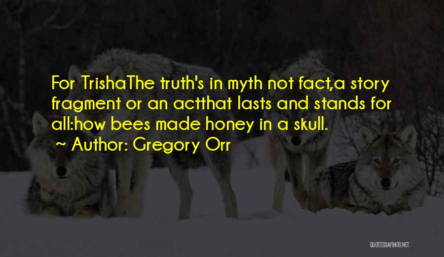 Orr My Story Quotes By Gregory Orr
