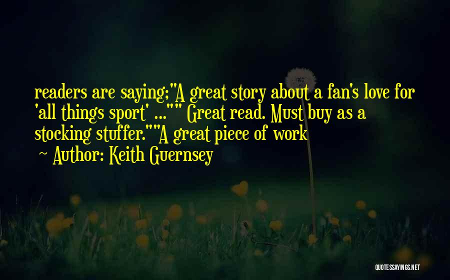 Orr My Story Quotes By Keith Guernsey