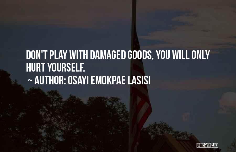 Osayi Emokpae Lasisi Quotes 1393721