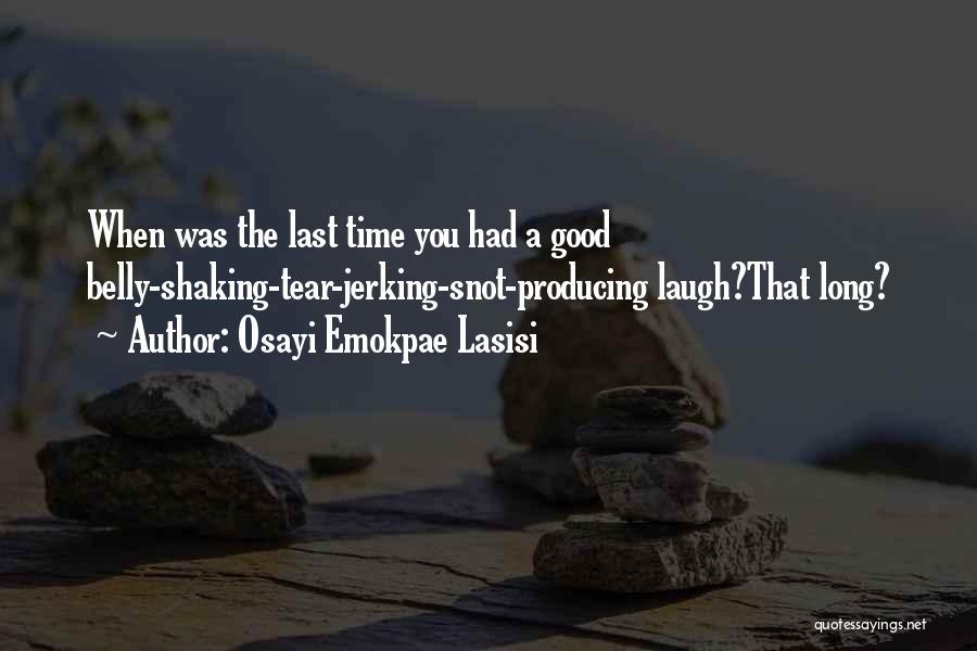Osayi Emokpae Lasisi Quotes 1519921