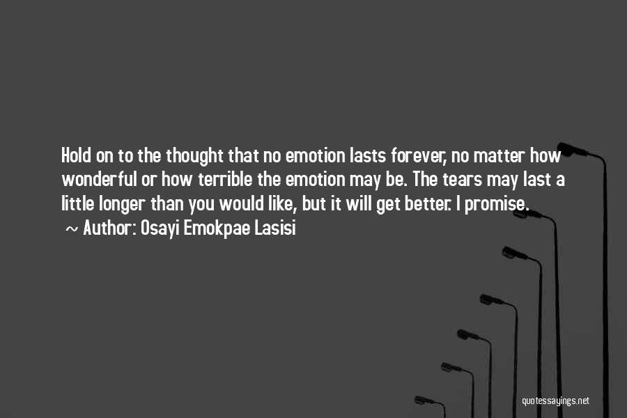 Osayi Emokpae Lasisi Quotes 586793
