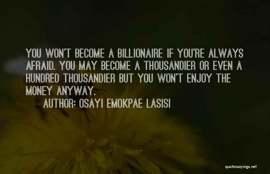 Osayi Emokpae Lasisi Quotes 991055