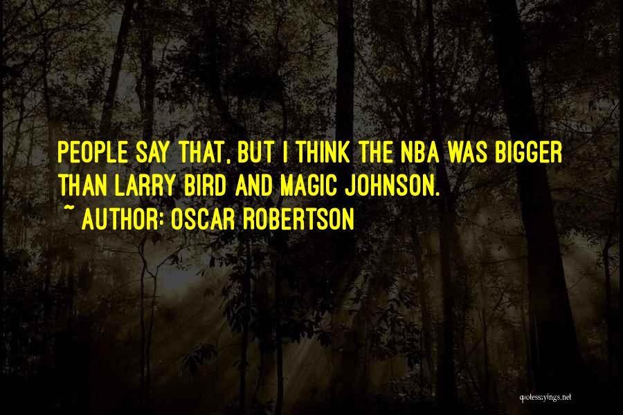 Oscar Robertson Quotes 1119309