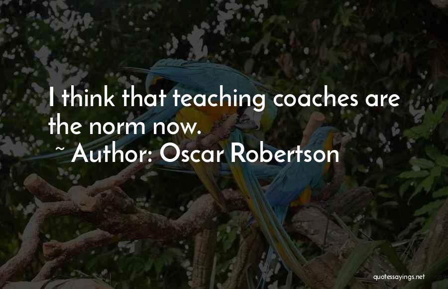 Oscar Robertson Quotes 1236470