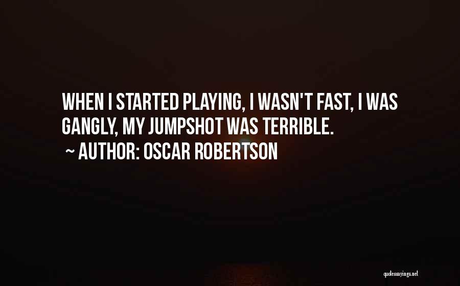 Oscar Robertson Quotes 1657974