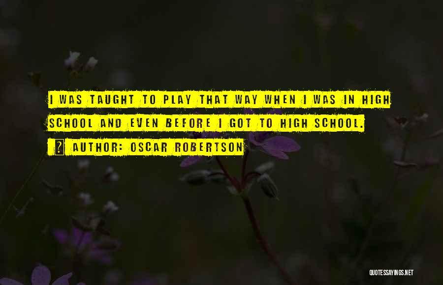 Oscar Robertson Quotes 1917003