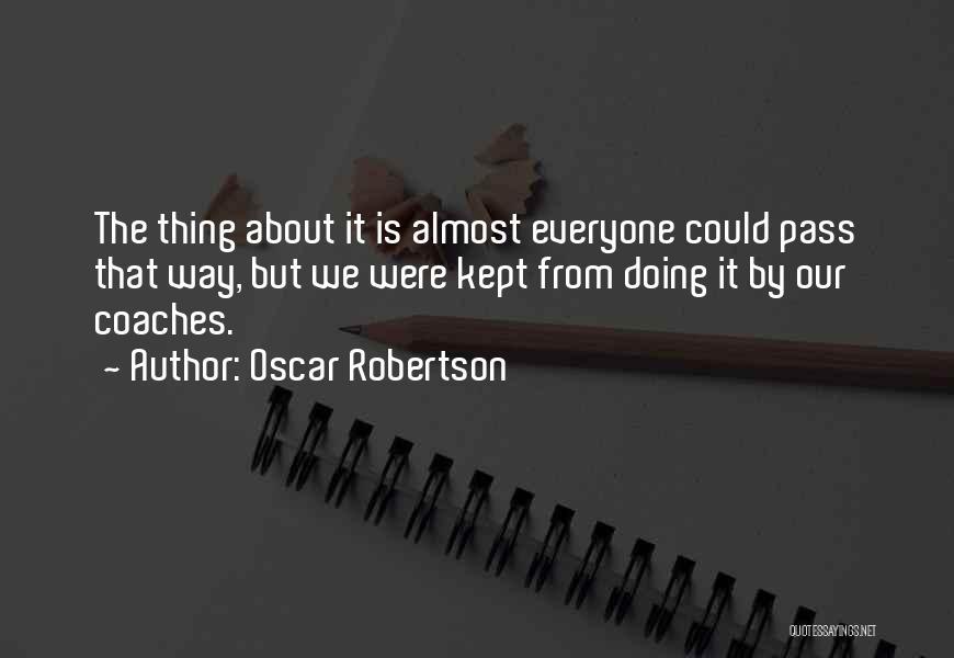Oscar Robertson Quotes 2064590