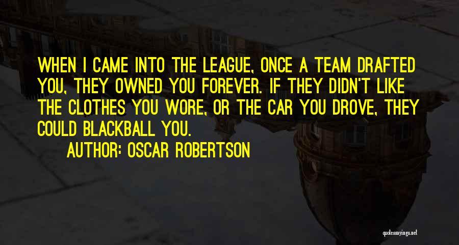 Oscar Robertson Quotes 2197033
