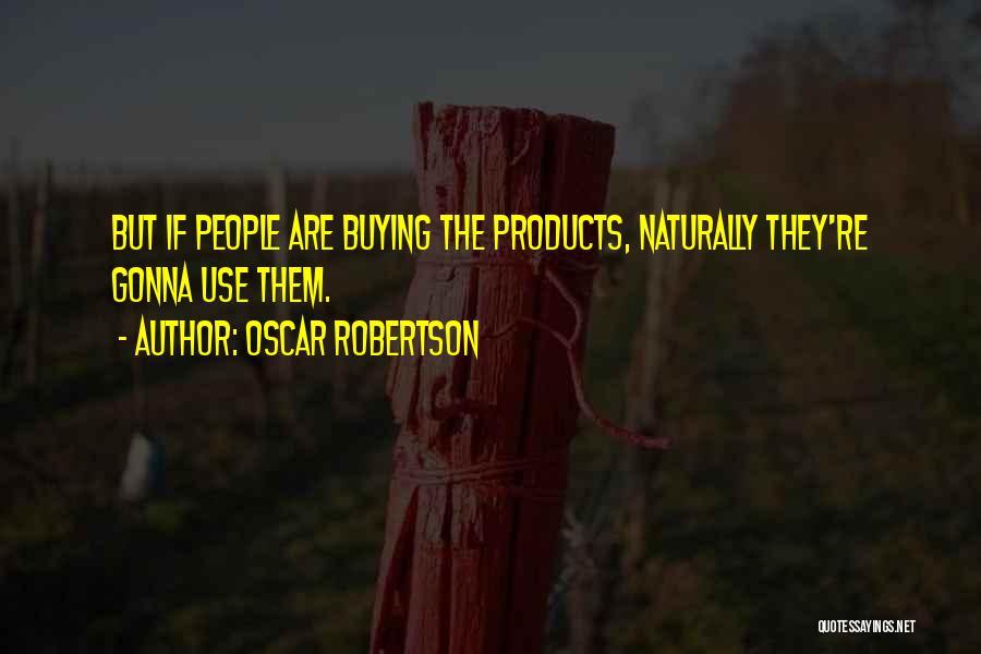 Oscar Robertson Quotes 356293