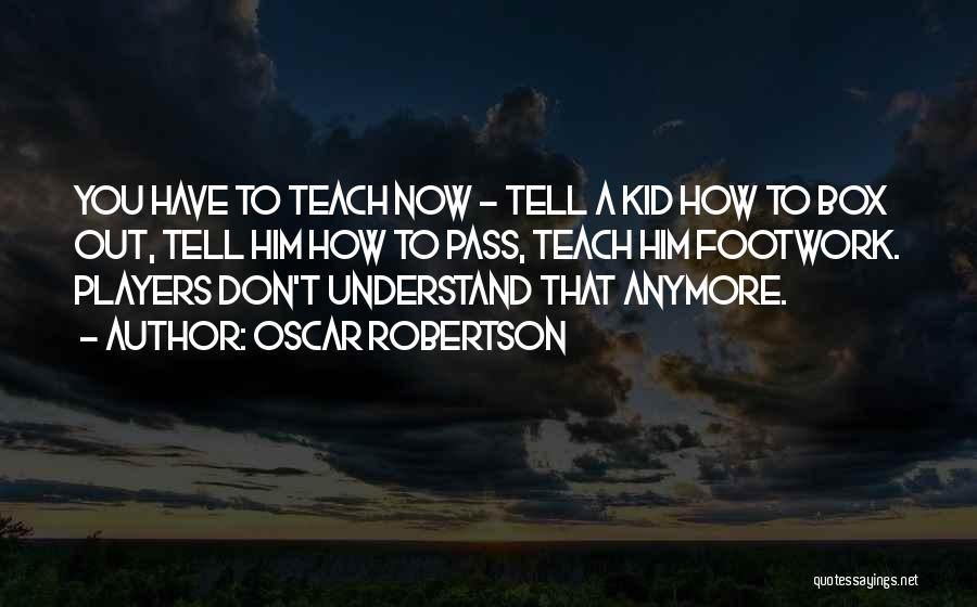 Oscar Robertson Quotes 371362