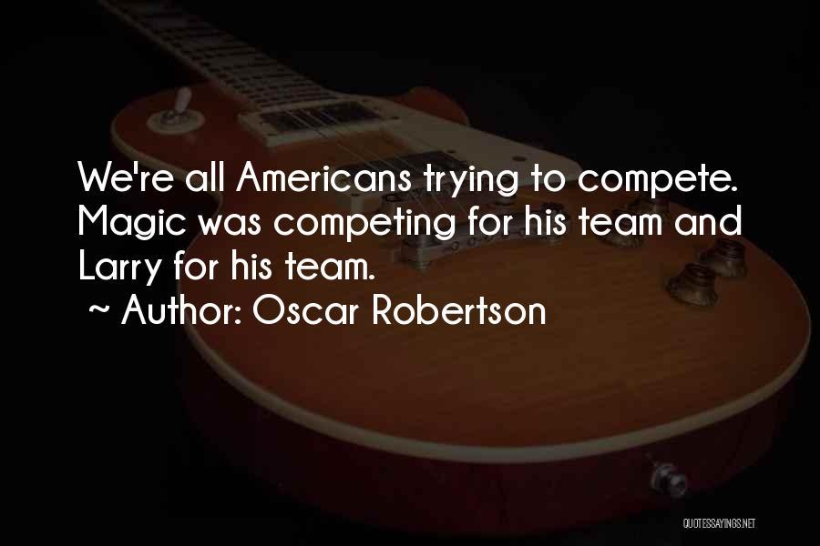 Oscar Robertson Quotes 380584