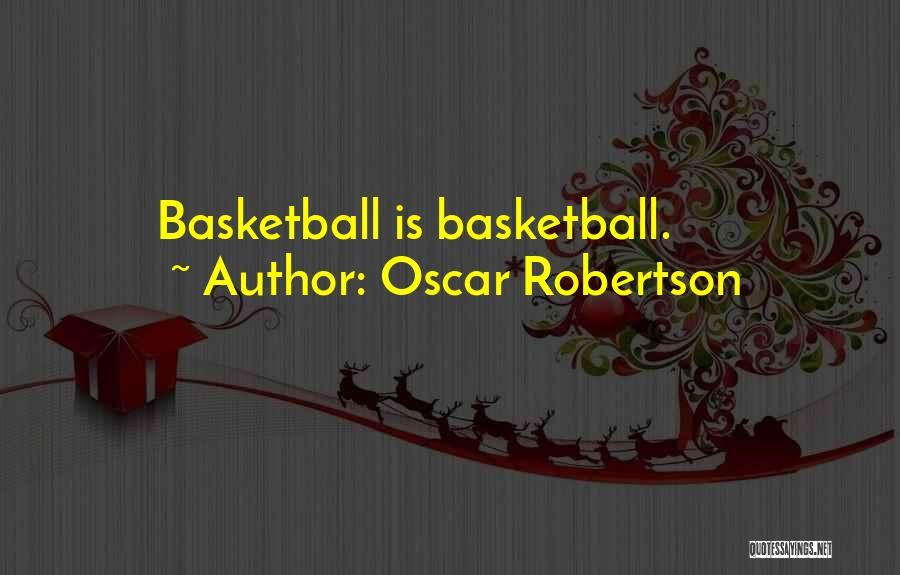 Oscar Robertson Quotes 557649