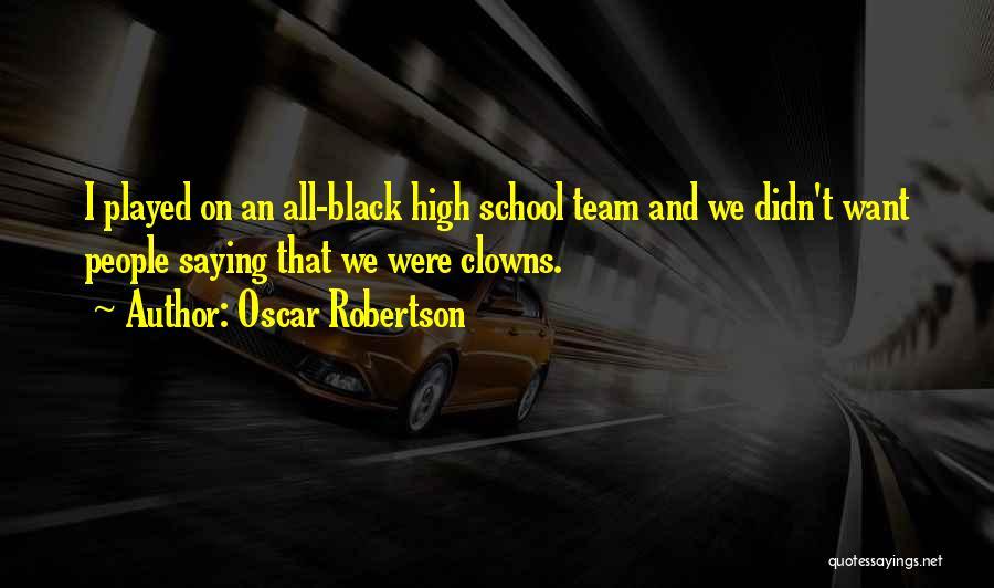 Oscar Robertson Quotes 681575