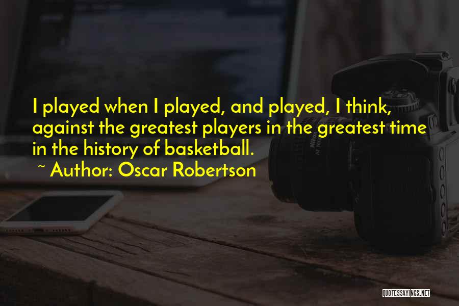 Oscar Robertson Quotes 724319