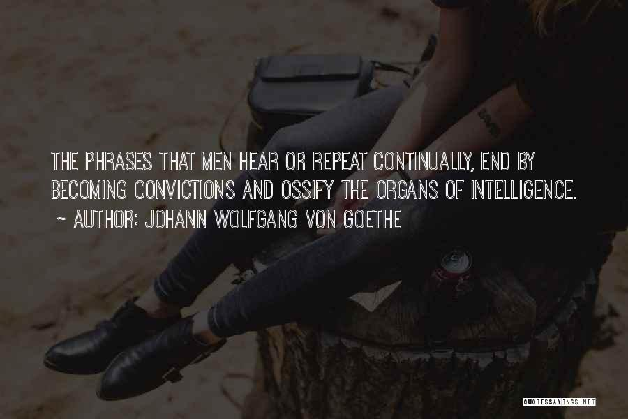 Ossify Quotes By Johann Wolfgang Von Goethe