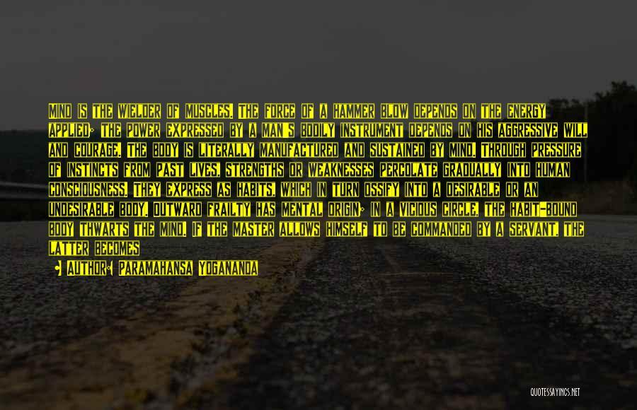Ossify Quotes By Paramahansa Yogananda