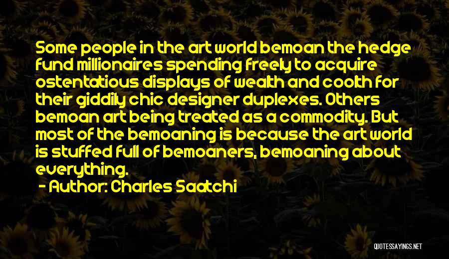 Ostentatious Quotes By Charles Saatchi