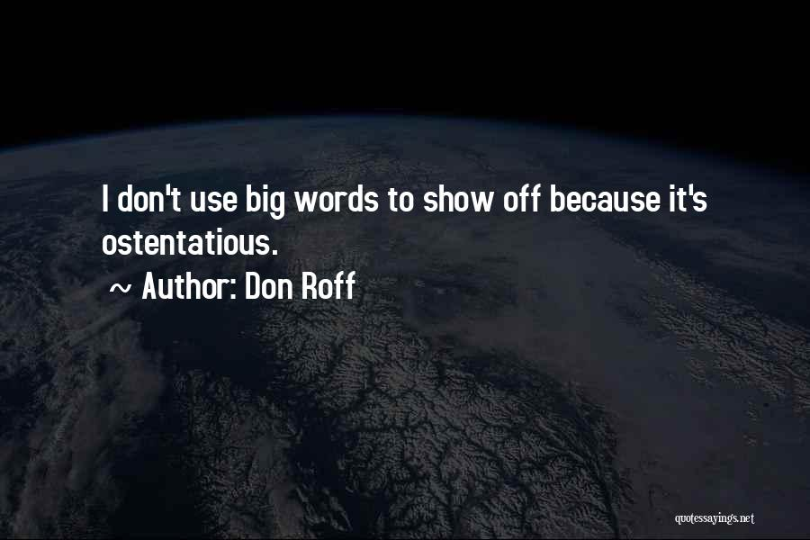 Ostentatious Quotes By Don Roff