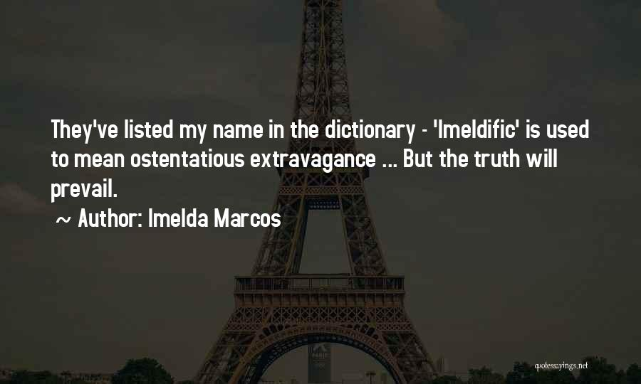 Ostentatious Quotes By Imelda Marcos