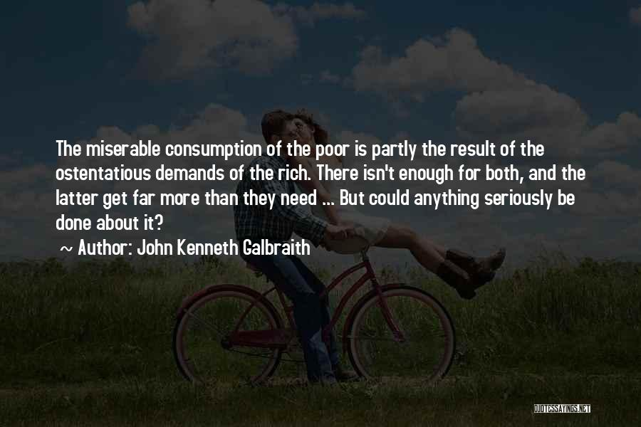 Ostentatious Quotes By John Kenneth Galbraith