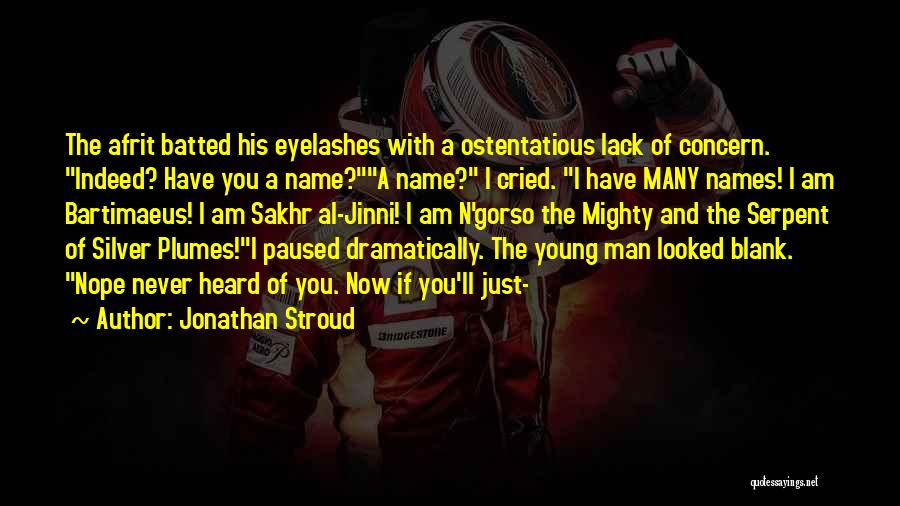 Ostentatious Quotes By Jonathan Stroud
