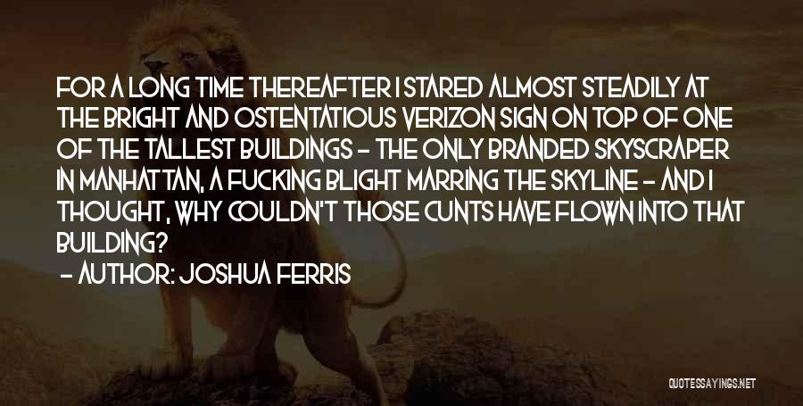 Ostentatious Quotes By Joshua Ferris