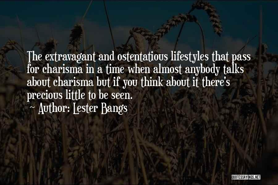 Ostentatious Quotes By Lester Bangs