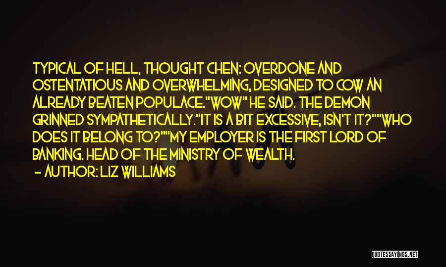 Ostentatious Quotes By Liz Williams