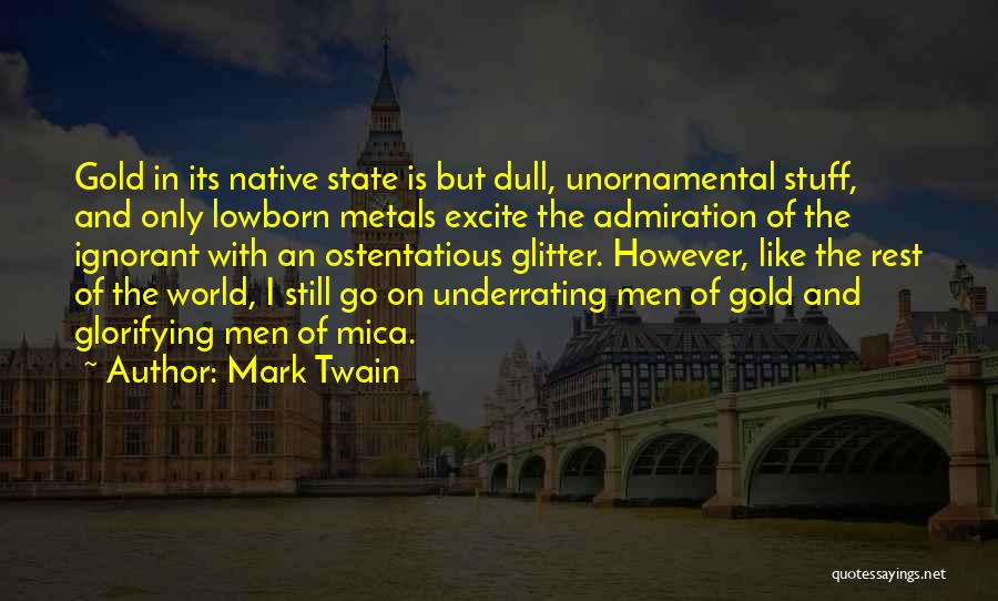 Ostentatious Quotes By Mark Twain