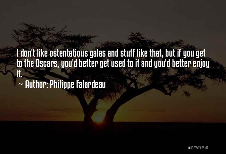 Ostentatious Quotes By Philippe Falardeau