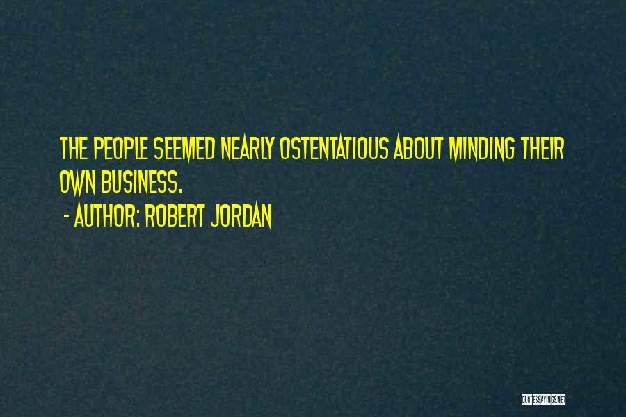 Ostentatious Quotes By Robert Jordan