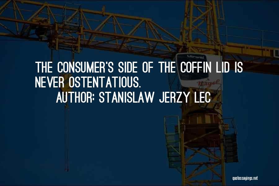 Ostentatious Quotes By Stanislaw Jerzy Lec