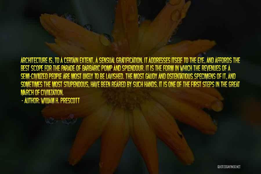 Ostentatious Quotes By William H. Prescott