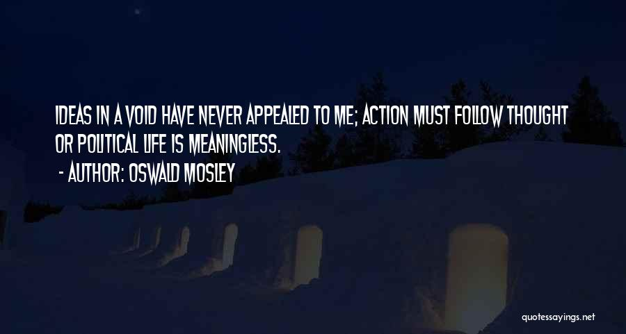 Oswald Mosley Quotes 1089545