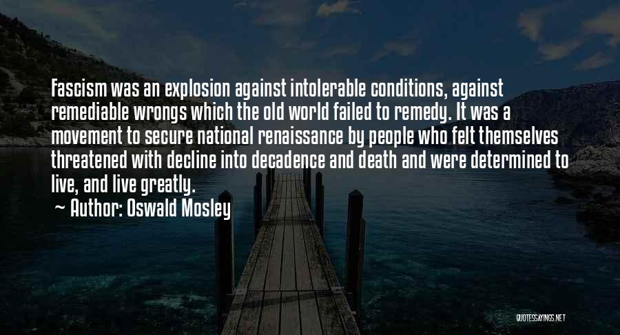 Oswald Mosley Quotes 1099475