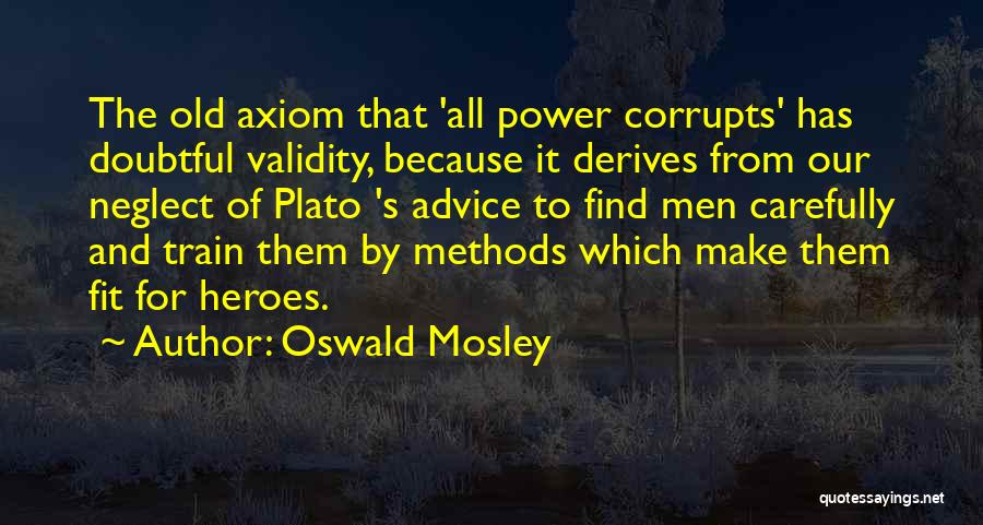 Oswald Mosley Quotes 1677332
