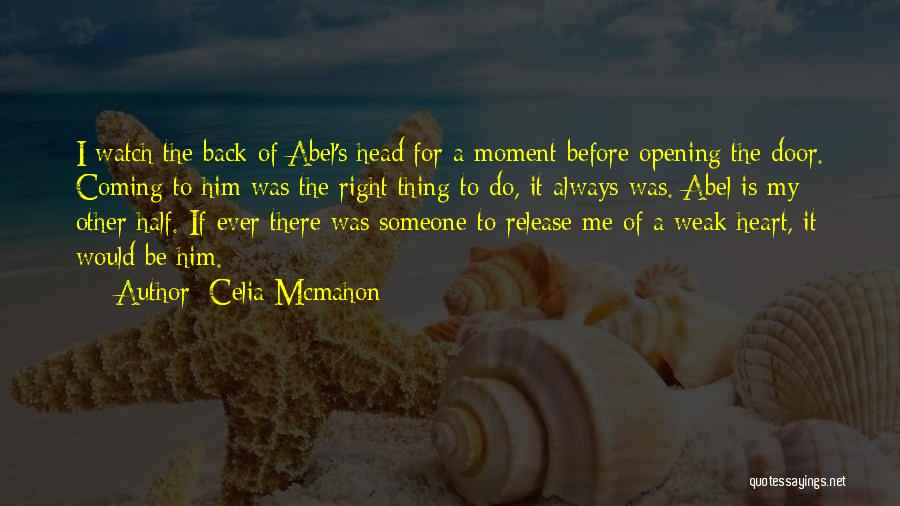 Other Half Of Me Quotes By Celia Mcmahon