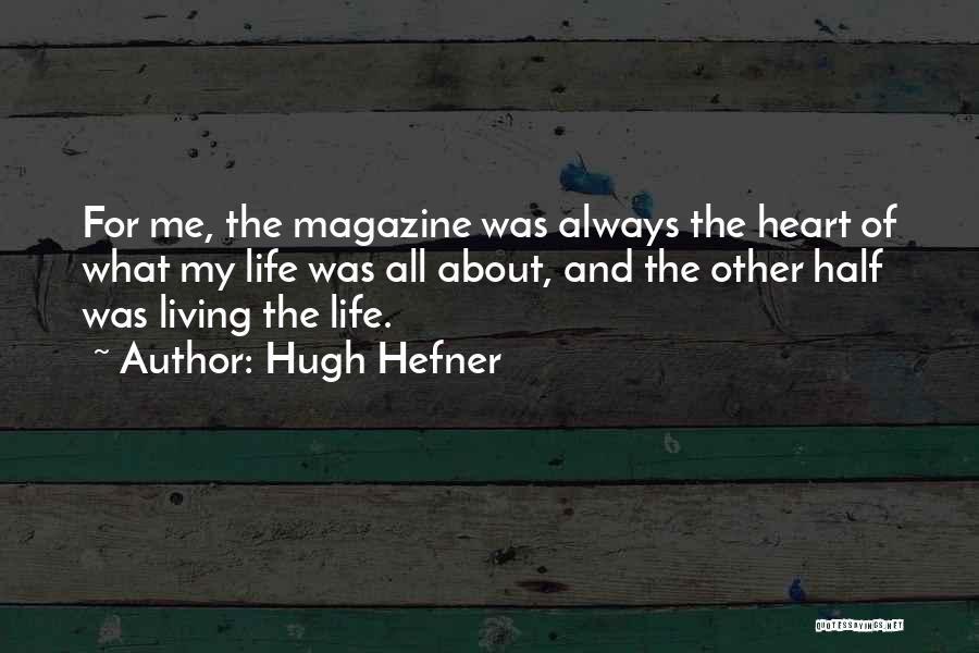 Other Half Of Me Quotes By Hugh Hefner